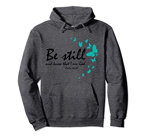 Be Still And Know That I Am God Christian Religious Gifts Pullover Hoodie