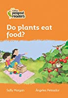 Level 4 - Do plants eat food? (Collins Peapod Readers)