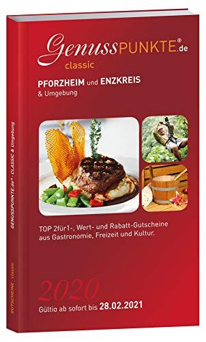 Gutscheinbuch GenussPUNKTE Pforzheim und Enzkreis & Umgebung 2020 - gültig ab sofort bis 28.02.2021 - TOP 2für1-, Wert- und Rabatt-Gutscheine aus Gastronomie, Freizeit und Kultur