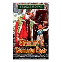 Granny's Wonderful Chair (Christmas Classic with Original Illustrations): Children's Storybookクリスマス [並行輸入品]