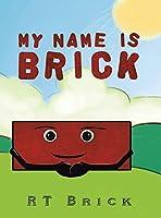 My Name Is Brick