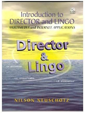 [(Using Director 6 and Lingo for Multimedia Internet Applications)] [By (author) Nilson Neuschotz] published on (December, 1999)