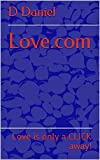 Love.com: Love is only a CLICK away! (English Edition)...