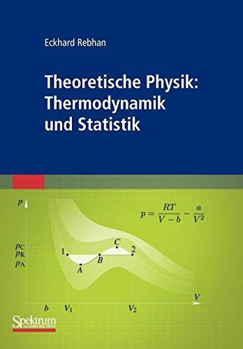 Theoretische Physik: Thermodynamik und Statistik: Thermodynamik und Statistik