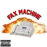 Fax Machine [Explicit]