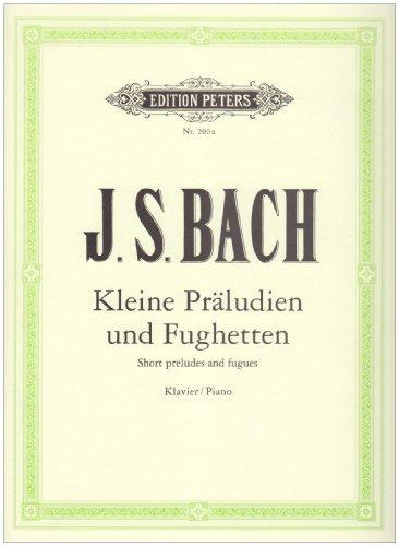 Kleine Präludien und Fughetten: für Klavier / Piano / Short preludes and fugues