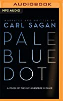 Pale Blue Dot: A Vision of the Human Future in Space
