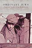 Finkel, E: Ordinary Jews - Choice and Survival during the Ho: Choice and Survival During the Holocaust - Evgeny Finkel