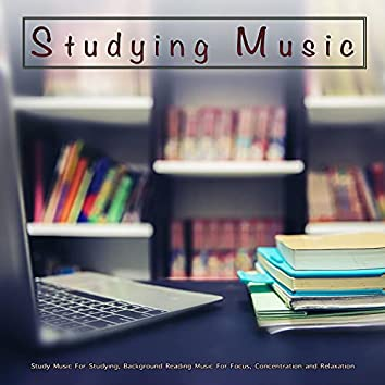 Studying Music: Study Music For Studying, Background Reading Music For Focus, Concentration and Relaxation