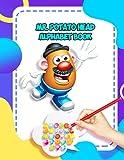 Mr. Potato Head Alphabet Book: Mr. Potato Head Alphabet Book ,Mr. Potato Head Preschool writing Workbook with Sight words for Mr. Potato Head, ... ABC print Mr. Potato Head handwriting book