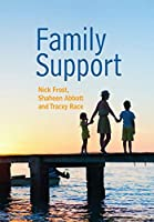Family Support: Prevention, Early Intervention and Early Help (Social Work in Theory and Practice)