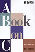 Book on C, A: Programming in C