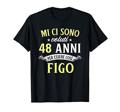 Mi Ci Sono Voluti 48 Anni Di Compleanno Uomo Donna Regalo Maglietta