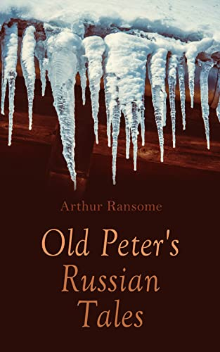 Old Peter's Russian Tales: 20+ Trad…