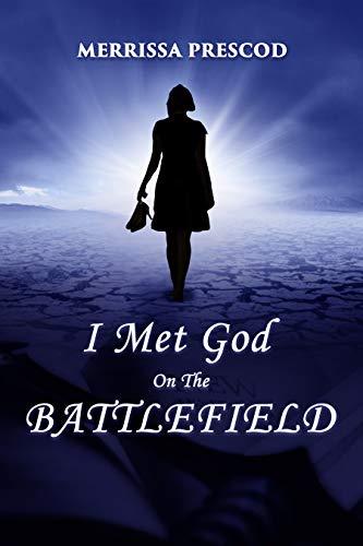 I Met God On The Battlefield (English Edition)