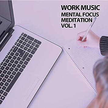 Work Music Mental Focus Meditation Vol. 1