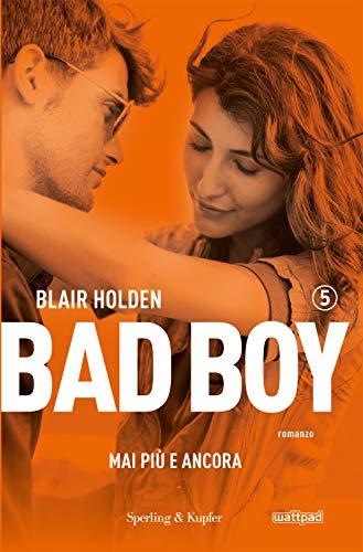 Mai più e ancora. Bad boy: 5