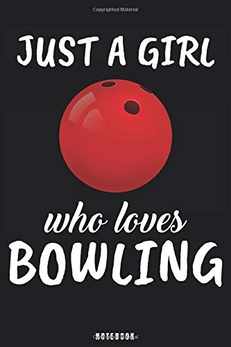 Just A Girl Who Loves Bowling: Bowling Notebook Journal - Blank Wide Ruled Paper - Funny Sports Bowling Accessories - Bowling Player Gifts for Women, Girls and Kids