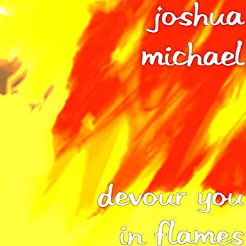 Devour You in Flames