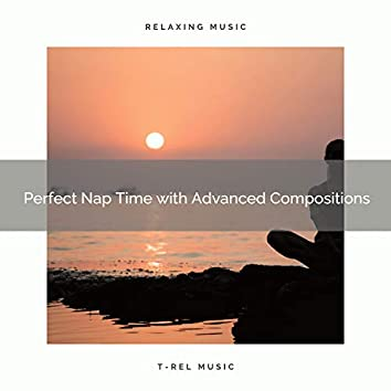 2020 Best: Perfect Nap Time with Advanced Compositions