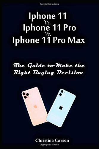 iPhone 11 vs. iPhone 11 Pro vs. iPhone 11 Pro Max: Guide to Make the Right Buying Decision