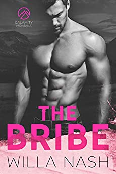 The Bribe (Calamity Montana Book 1) by [Willa Nash, Devney Perry]