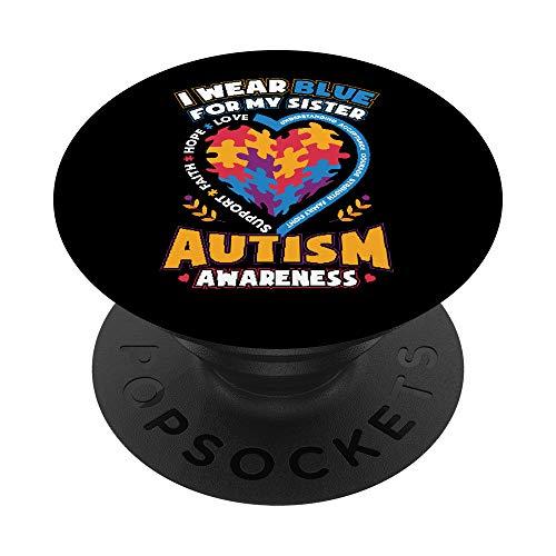 Conciencia del autismo que llevo azul para mi hermana PopSockets PopGrip: Agarre intercambiable para Teléfonos y Tabletas
