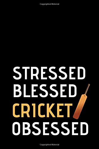 "Stressed Blessed Cricket Obsessed: Cricket Lover Lovers Gift Blank Lined Notebook/Journal (6"" X 9"")"