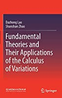 Fundamental Theories and Their Applications of the Calculus of Variations