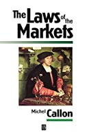 Laws of Markets (Sociological Review Monographs)
