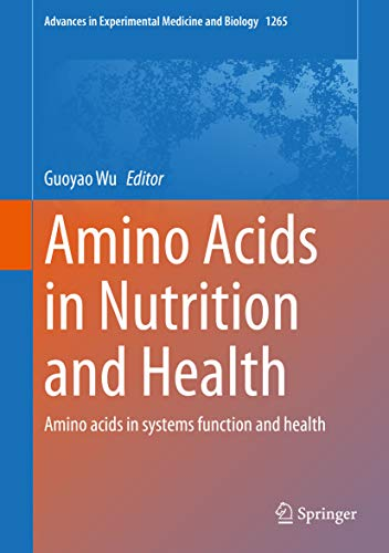 Amino Acids in Nutrition and Health: Amino acids in systems function and health (Advances in Experim