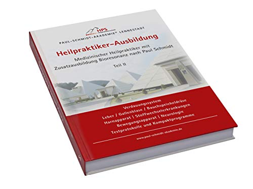 Kompendium zur Heilpraktiker-Ausbildung - Medizinischer Heilpraktiker mit Zusatzausbildung Bioresonanz nach Paul Schmidt