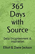 365 Days with Source: Daily Enlightenment & Inspiration