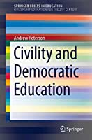 Civility and Democratic Education (SpringerBriefs in Education)
