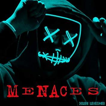 Menaces (G.R.E. Remix)