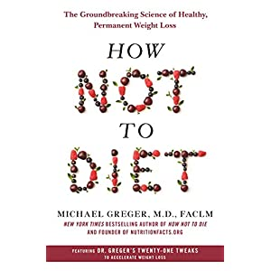 Health Shopping How Not to Diet: The Groundbreaking Science of Healthy, Permanent Weight Loss