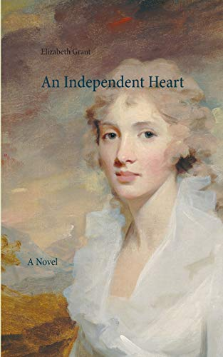 An Independent Heart: A Novel