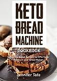Keto Bread Machine Cookbook: Easy Keto Bread Recipes for Effortless Baking in Your Bread Maker (black & white interior)