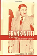 Frank Nitti: The True Story of Chicago's Infamous Enforcer