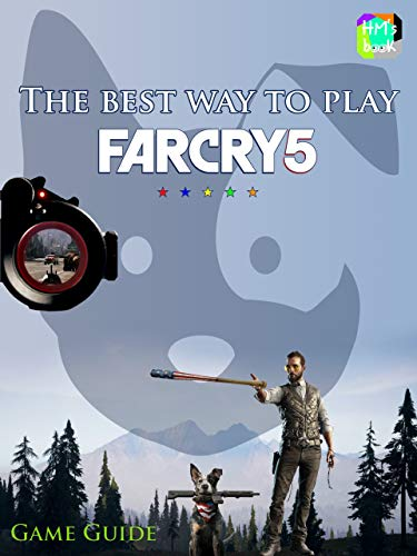 The best way to play Far Cry 5 (English Edition)
