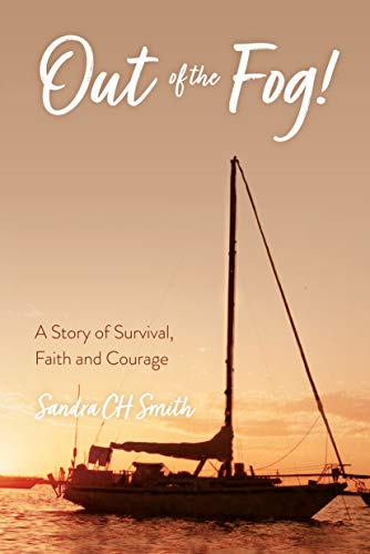 Out Of The Fog!: A Story of Survival, Faith and Courage (English Edition) par [Sandra CH Smith]