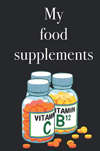 My food supplements - Inventory book to list your food supplements and vitamins, 120 pages, food supplement