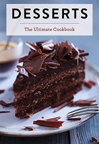 Desserts: The Ultimate Cookbook
