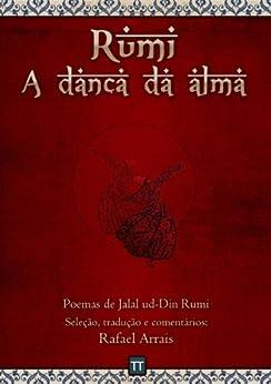 Rumi - A dança da alma por [Rafael Arrais]