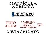 1 MATRICULA ACRILICA METACRILATO Alfa 34x11cm + Adhesivos Gratis para Colocar SIN ATORNILLAR NIKKALITE POLICARBONATO 100% HOMOLOGADA