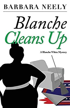 Blanche Cleans Up  A Blanche White Mystery