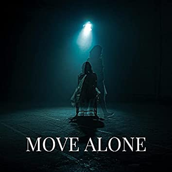 MOVE ALONE