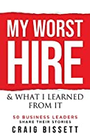 My Worst Hire & What I Learned From It