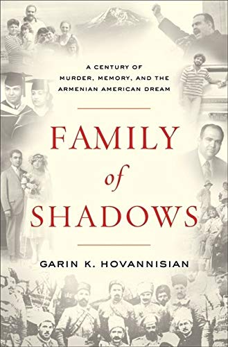 Family of Shadows: A Century of Murder, Memory, and the Armenian American Dream