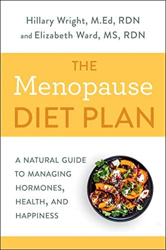 The Menopause Diet Plan A Natural Guide to Managing Hormones Health and Happiness product image